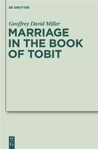Marriage in the Book of Tobit