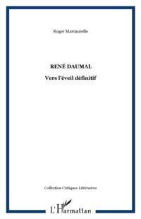 Rene daumal: vers l'eveil definitif