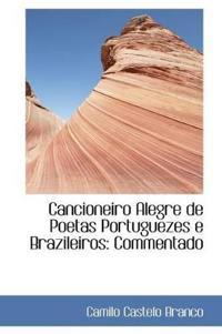 Cancioneiro Alegre de Poetas Portuguezes E Brazileiros