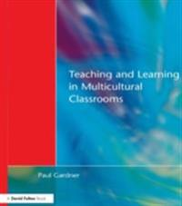 Teaching and Learning in Multicultural Classrooms