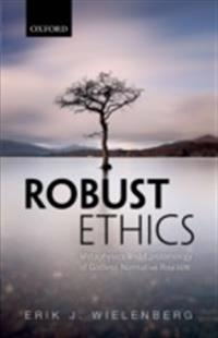 Robust Ethics: The Metaphysics and Epistemology of Godless Normative Realism