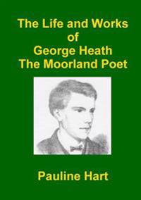 The Life and Works of George Heath