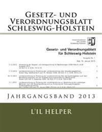 Gesetz Und Verordnungsblatt Für Schleswig-Holstein: Jahresband 2013