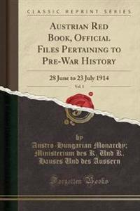 Austrian Red Book, Official Files Pertaining to Pre-War History, Vol. 1