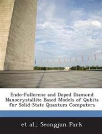 Endo-Fullerene and Doped Diamond Nanocrystallite Based Models of Qubits for Solid-State Quantum Computers