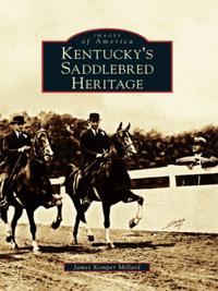 Kentucky's Saddlebred Heritage
