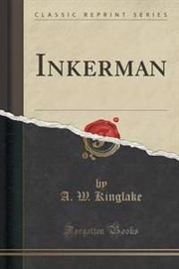 Inkerman (Classic Reprint)
