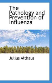 The Pathology and Prevention of Influenza