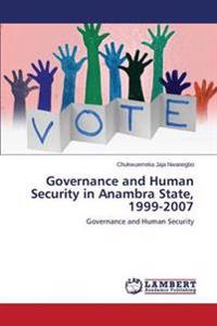 Governance and Human Security in Anambra State, 1999-2007