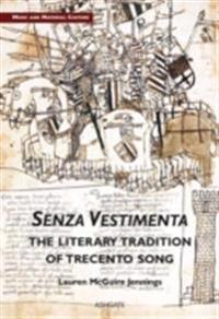 Senza Vestimenta: The Literary Tradition of Trecento Song