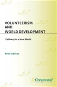 Volunteerism and World Development: Pathway to a New World