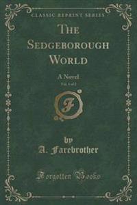 The Sedgeborough World, Vol. 1 of 2