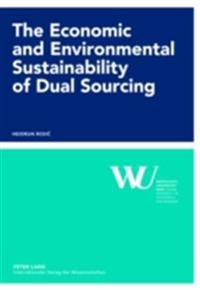 Economic and Environmental Sustainability of Dual Sourcing
