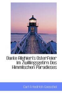 Dante Alighieri's Osterfeier Im Zwillingsgetirn Des Himmlischen Paradieses