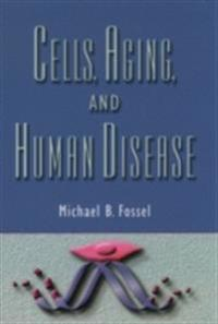 Cells, Aging, and Human Disease