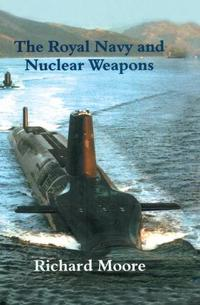 The Royal Navy and Nuclear Weapons