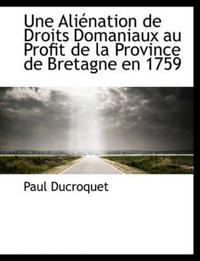 Une Ali Nation de Droits Domaniaux Au Profit de La Province de Bretagne En 1759