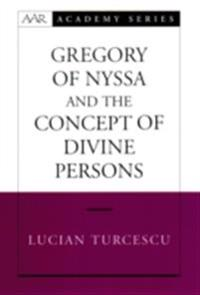 Gregory of Nyssa and the Concept of Divine Persons