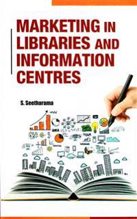Marketing in Libraries and Information Centres
