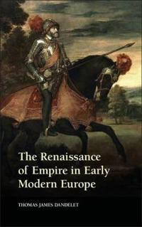 Renaissance of Empire in Early Modern Europe