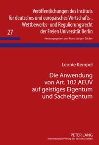 Die Anwendung von Art. 102 AEUV auf geistiges Eigentum und Sacheigentum