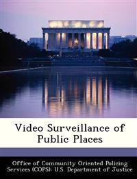 Video Surveillance of Public Places