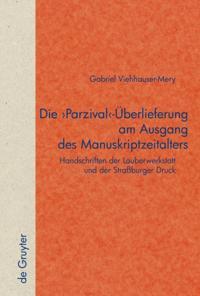 Die 'Parzival'-Uberlieferung am Ausgang des Manuskriptzeitalters