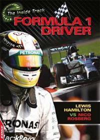 EDGE  The Inside Track  Formula 1 Driver - Lewis Hamilton vs Nico Rosberg - Paul Mason - böcker (9781445145044)     Bokhandel