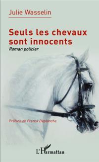 Seuls les chevaux sont innocents