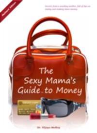 Sexy Mama's Guide to Money (Mothers' Edition)