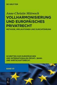 Vollharmonisierung und Europaisches Privatrecht