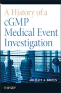 History of a cGMP Medical Event Investigation