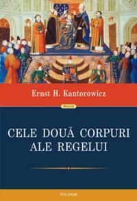 Cele doua corpuri ale regelui: un studiu asupra teologiei politice medievale
