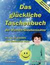 Das Gl Ckliche Taschenbuch Der Wunsch-Glaubenss Tze