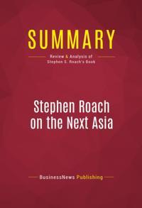 Summary: Stephen Roach on the Next Asia