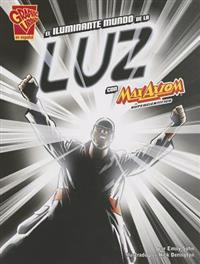 El Iluminante Mundo de la Luz Con Max Axiom, Supercientifico = The Illuminant World of Light with Max Axiom