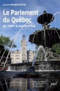 Le Parlement du Quebec de 1867 a aujourd'hui