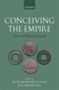 Conceiving the Empire China and Rome Compared