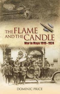 Flame and the Candle: War in Mayo 1919-1924