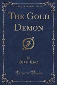 The Gold Demon, Vol. 1 (Classic Reprint)