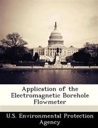 Application of the Electromagnetic Borehole Flowmeter