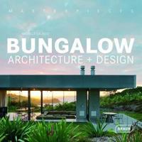 Masterpieces: Bungalow Architecture & Design