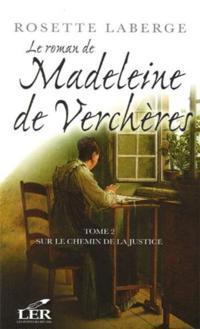 Roman de Madeleine de Vercheres Le  2