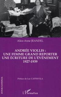 Andree Viollis: Une femme grand reporter