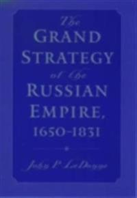 Grand Strategy of the Russian Empire, 1650-1831
