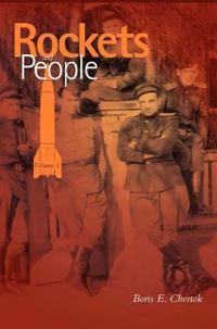 Rockets and People, Volume I (NASA History Series. NASA Sp-2005-4110)