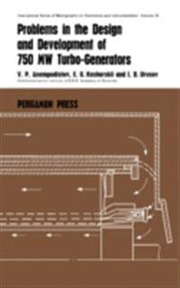 Problems in the Design and Development of 750 MW Turbogenerators