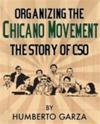 Organizing the Chicano Movement:  The Story of CSO