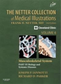 Netter Collection of Medical Illustrations: Musculoskeletal System, Volume 6, Part III - Musculoskeletal Biology and Systematic Musculoskeletal Disease E-Book