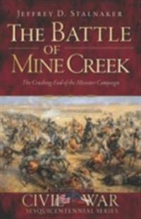 Battle of Mine Creek: The Crushing End of the Missouri Campaign